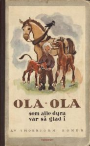 Thorbjørn Egner - Ola-Ola som alle dyra var så glad i